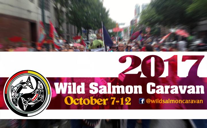 Wild Salmon Caravan 2017 Is DAYSaway!